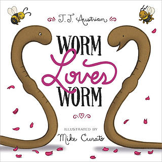 Worm Loves Worm, by JJ Austrian. Illustrated by Mike Curato